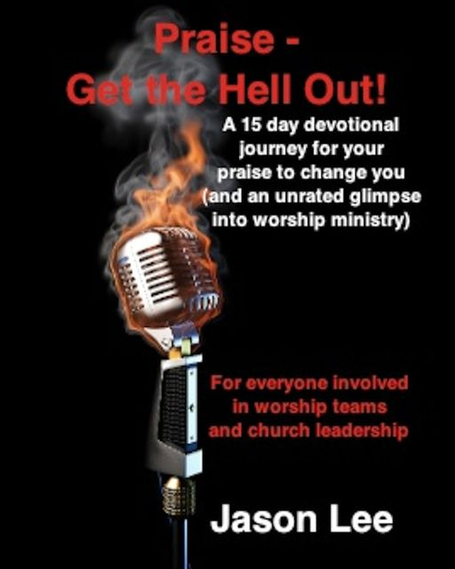 Praise – Get the Hell Out!, Jason Lee