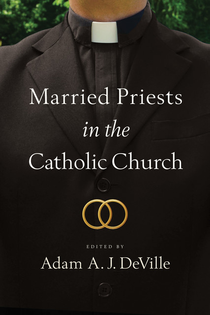 Married Priests in the Catholic Church, Adam A.J. DeVille