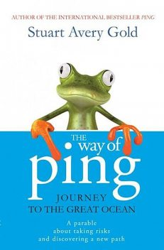 The Way of Ping: Journey to the Great Ocean, Stuart Avery Gold