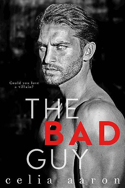 The Bad Guy, Celia Aaron