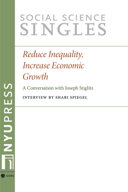 Reduce Inequality, Increase Economic Growth, Joseph Stiglitz