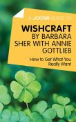 A Joosr Guide to… Wishcraft by Barbara Sher with Annie Gottlieb, Joosr