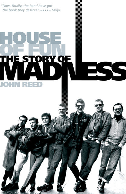 House of Fun: The Story of Madness, John Reed