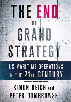 The End of Grand Strategy, Peter Dombrowski, Simon Reich