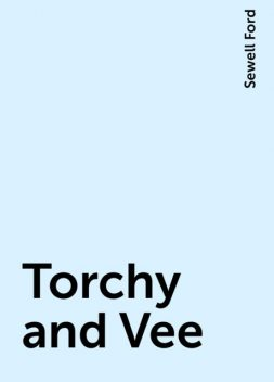 Torchy and Vee, Sewell Ford