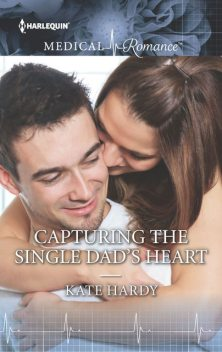 Capturing the Single Dad's Heart, Kate Hardy