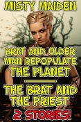 Brat and older man repopulate the planet/The brat and the priest, Misty Maiden