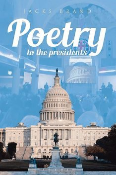 Poetry to the Presidents, TBD, Jacks Brand