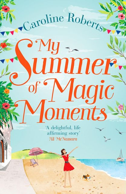 My Summer of Magic Moments, Caroline Roberts