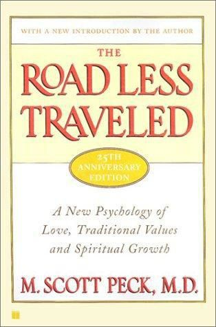 The Road Less Traveled, 25th Anniversary Edition : A New Psychology of Love, Traditional Values and Spiritual Growth, Скотт Пек