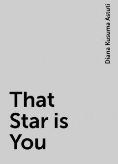 That Star is You, Diana Kusuma Astuti