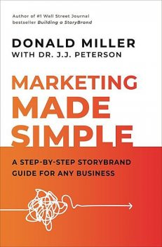 Marketing Made Simple, Donald Miller, J.J. Peterson