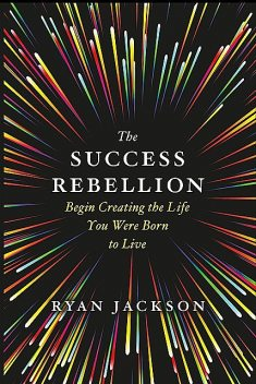The Success Rebellion, Ryan Jackson