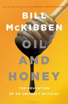 Oil and Honey, Bill McKibben
