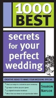 1000 Best Secrets for Your Perfect Wedding, Sharon Naylor