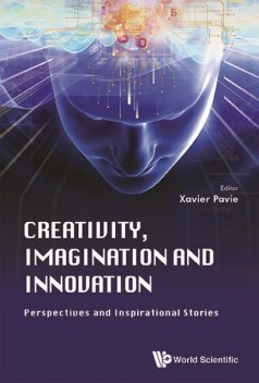 Creativity, Imagination and Innovation, Xavier Pavie