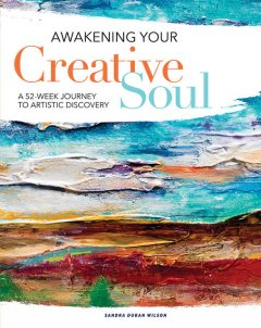 Awakening Your Creative Soul, Sandra Wilson
