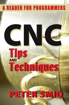 CNC Tips and Techniques, Peter Smid