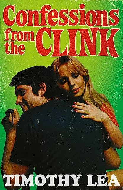 Confessions from the Clink, Timothy Lea