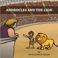 ANDROCLES AND THE LION, Rev. Dave Springer
