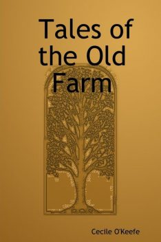 Tales of the Old Farm, Cecile O'Keefe