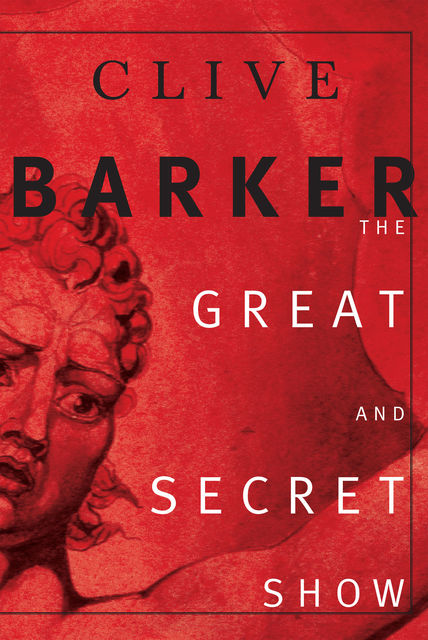 The Great and Secret Show, Clive Barker