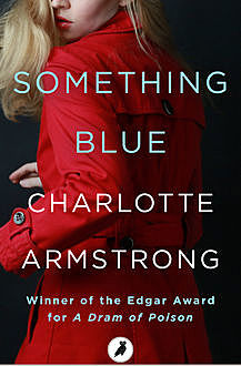 Something Blue, Charlotte Armstrong