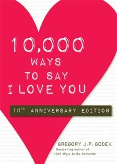 10,000 Ways to Say I Love You, Gregory J.P. Godek
