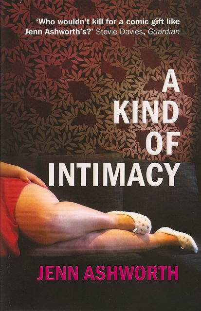 A Kind of Intimacy, Jenn Ashworth