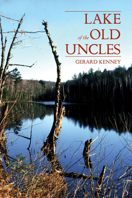 Lake of the Old Uncles, Gerard Kenney