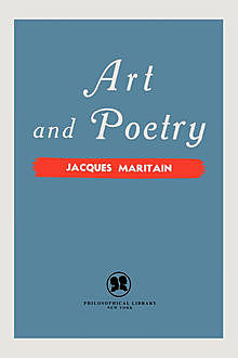 Art and Poetry, Jacques Maritain