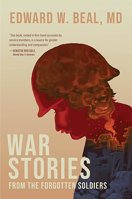 War Stories From the Forgotten Soldiers, Edward W. Beal