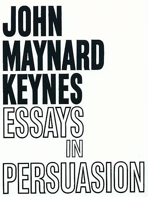 Essays in Persuasion, John Maynard Keynes