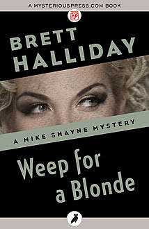Weep for a Blonde, Brett Halliday