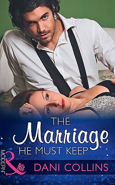 The Marriage He Must Keep, Dani Collins