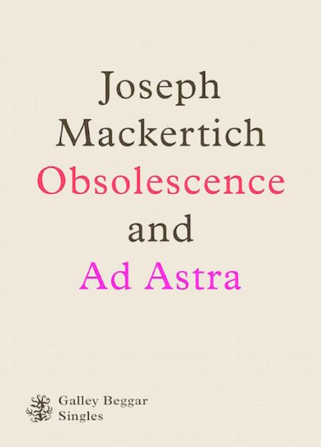 Obscolescence And Ad Astra, Joseph Mackertich