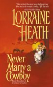 Never Marry a Cowboy, Lorraine Heath