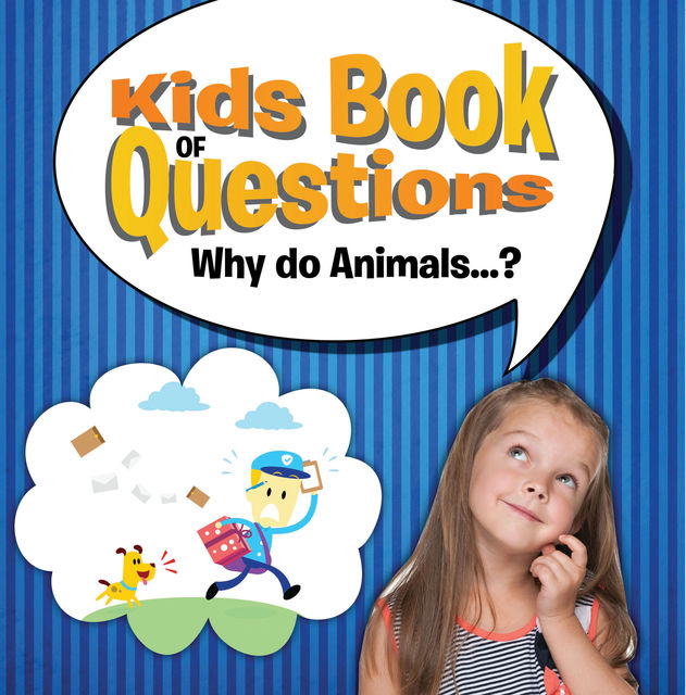 Kids Book of Questions. Why do Animals?, Speedy Publishing LLC