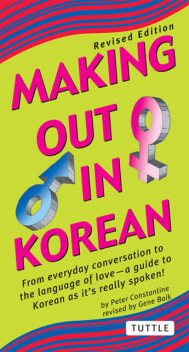 Making Out in Korean, Peter Constantine