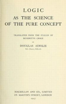 Logic as the Science of the pure Concept, Benedetto Croce