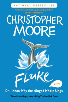 Fluke, Or, I Know Why the Winged Whale Sings, Christopher Moore