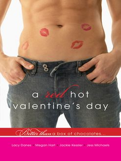 A Red Hot Valentine's Day, Lacy Danes, Megan Hart, Jackie Kessler, Jess Michaels