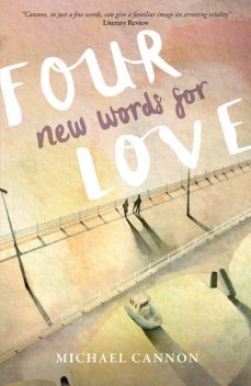 Four New Words for Love, Michael Cannon