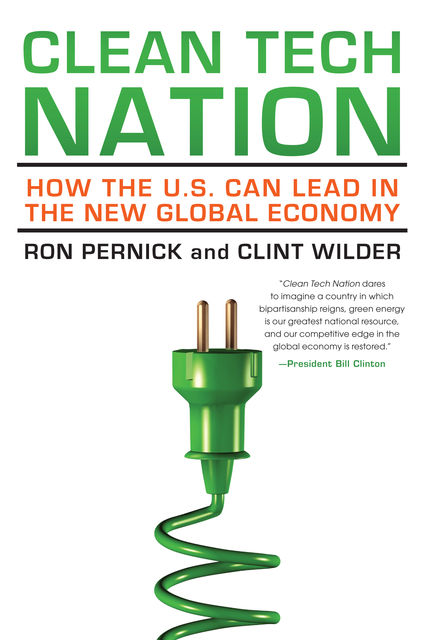 Clean Tech Nation, Clint Wilder, Ron Pernick