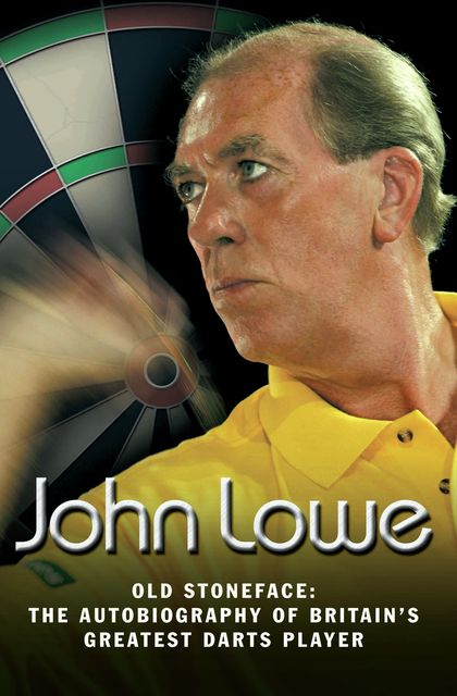 Old Stoneface – My Autobiography, John Lowe