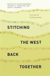 Stitching the West Back Together, Thomas Sheridan, Gary P. Nabhan, Susan Charnley