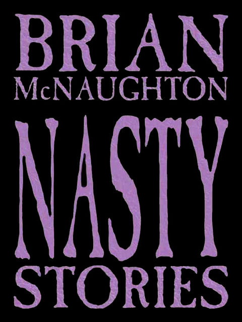 Nasty Stories, Brian McNaughton