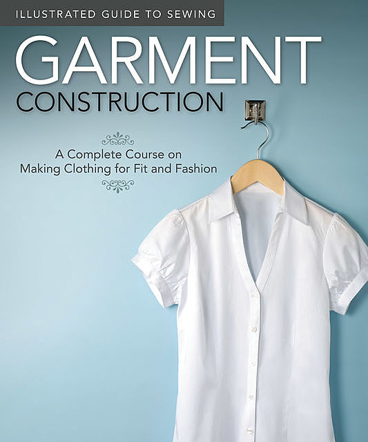 Illustrated Guide to Sewing: Garment Construction, Not Available