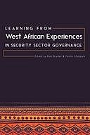 Learning from West African Experiences in Security Sector Governance, amp, Alan Bryden, Fairlie Chappuis