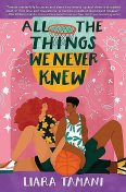 All the Things We Never Knew, Liara Tamani